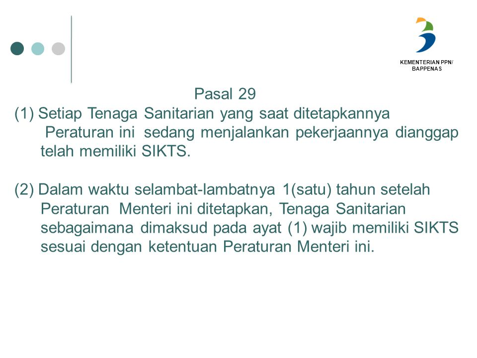 Pasal 29 Setiap Tenaga Sanitarian yang saat ditetapkannya. Peraturan ini sedang menjalankan pekerjaannya dianggap.