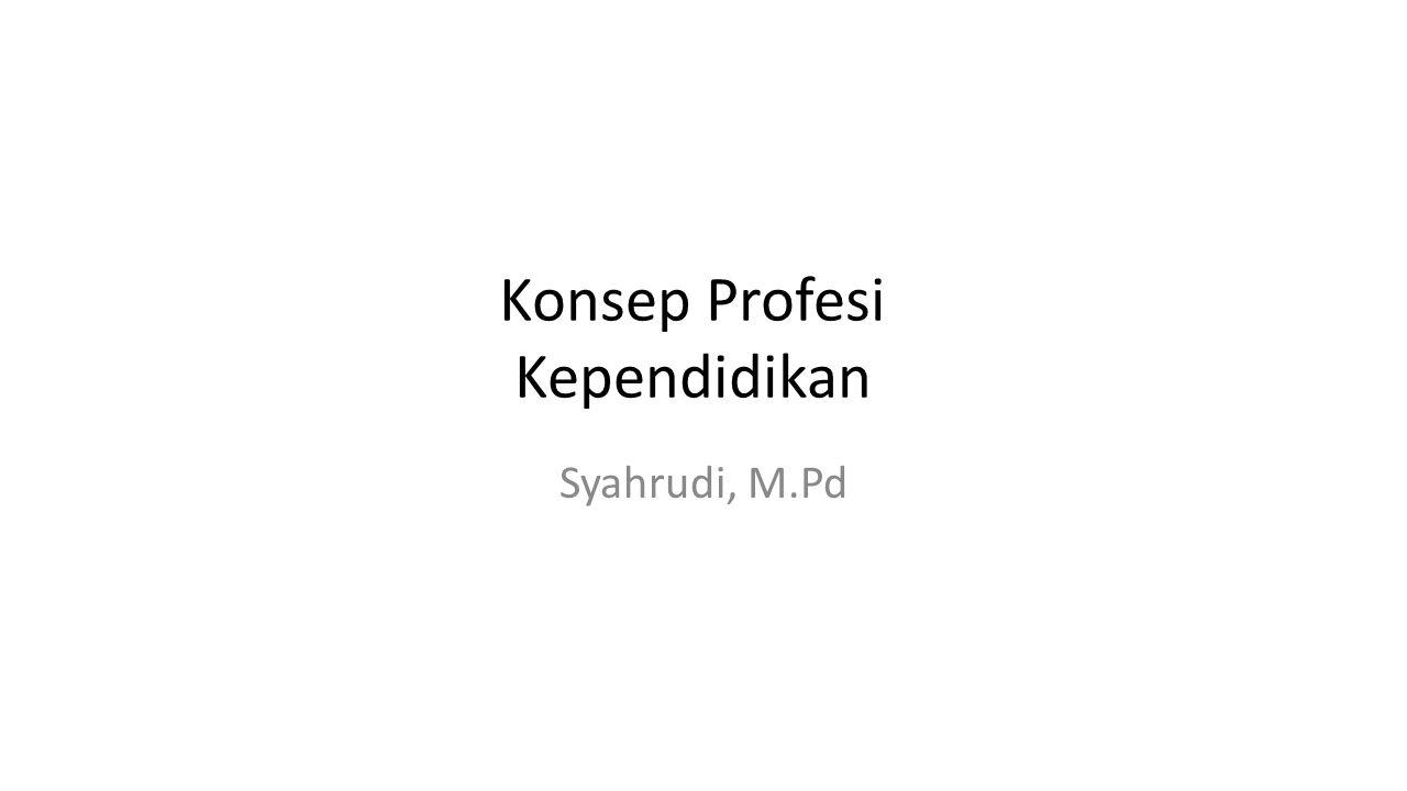 Konsep Profesi Kependidikan