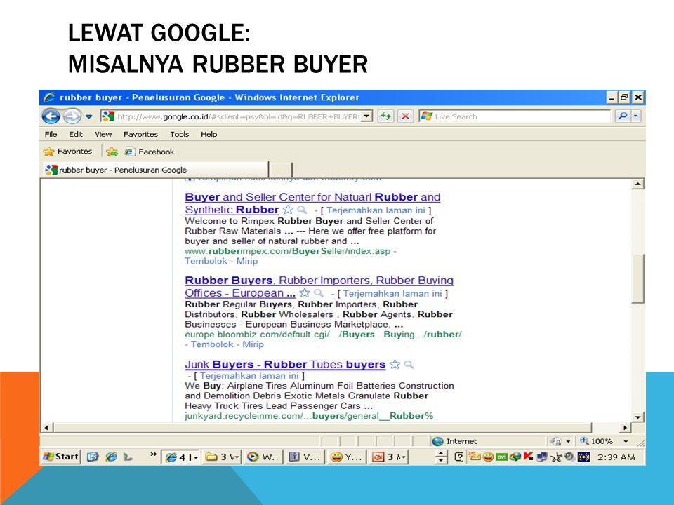 Lewat google: misalnya Rubber Buyer