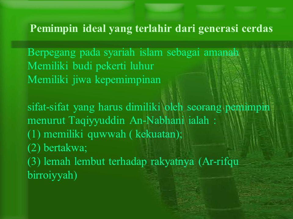 Pemimpin ideal yang terlahir dari generasi cerdas