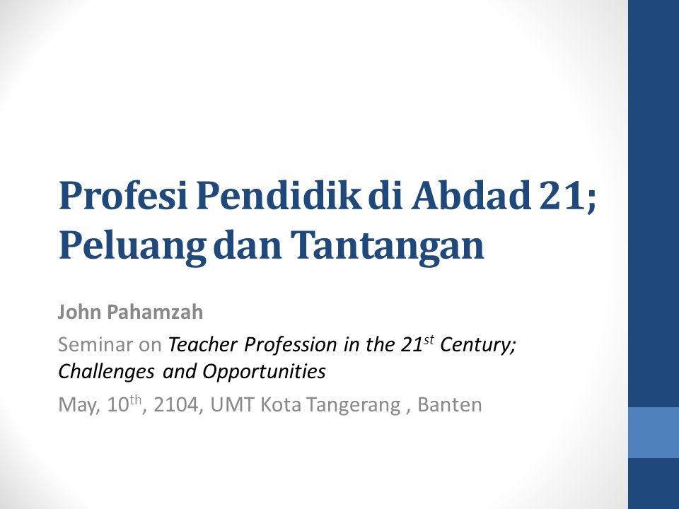 Profesi Pendidik di Abdad 21; Peluang dan Tantangan
