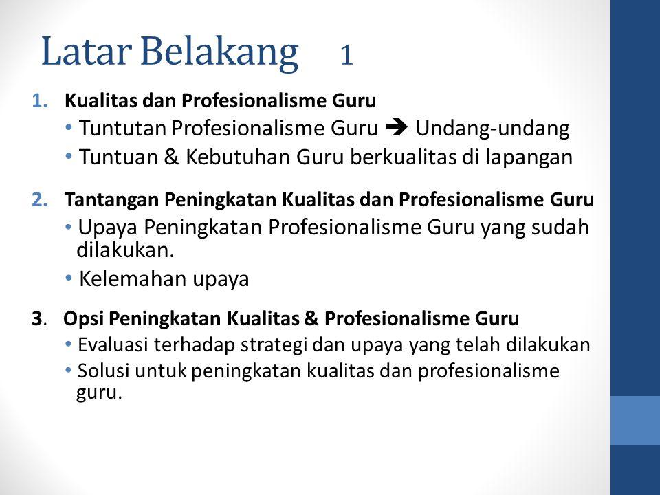 Latar Belakang 1 Tuntutan Profesionalisme Guru  Undang-undang