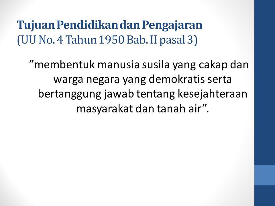 Tujuan Pendidikan dan Pengajaran (UU No. 4 Tahun 1950 Bab. II pasal 3)