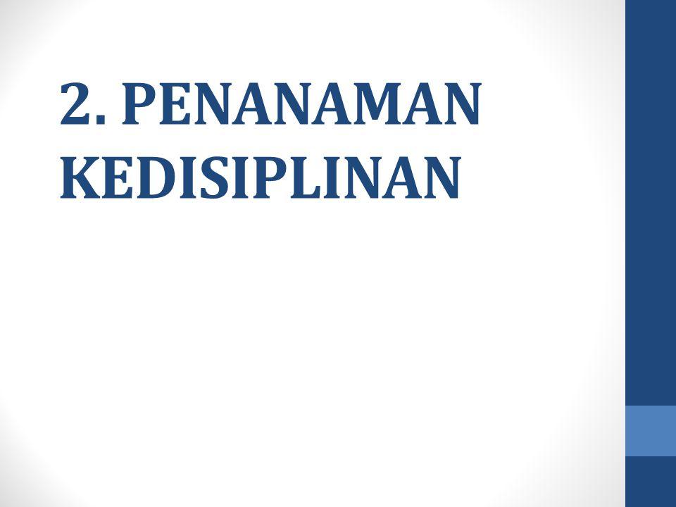 2. PENANAMAN KEDISIPLINAN
