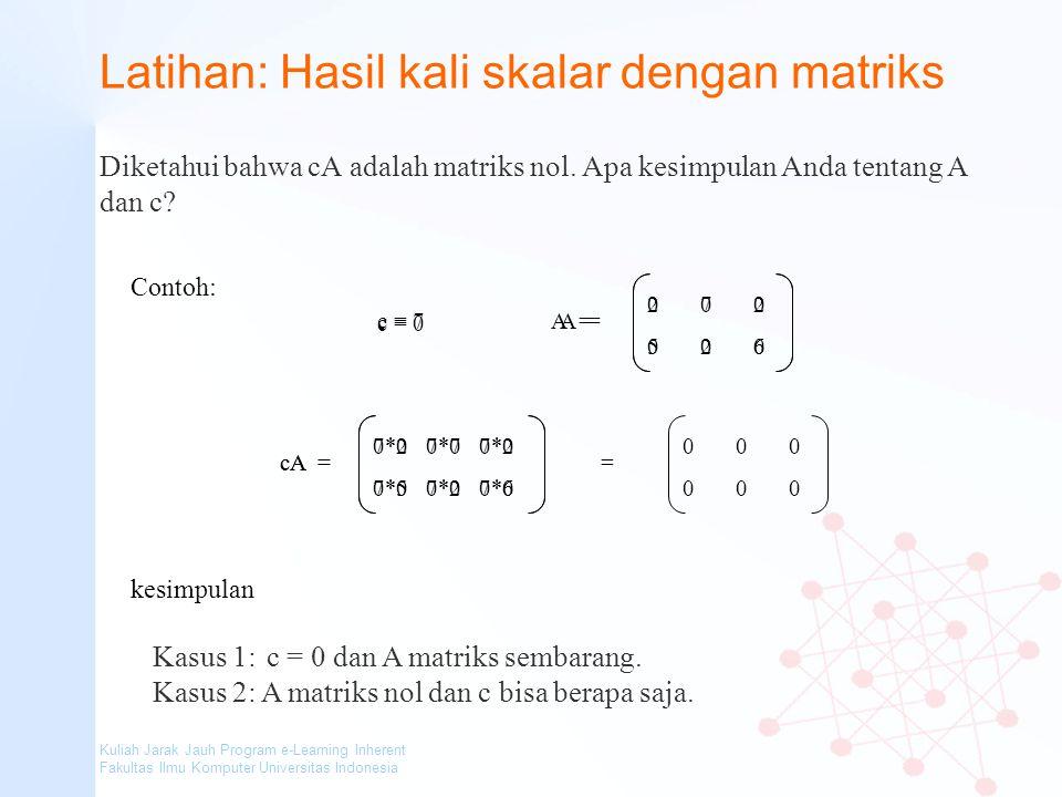 Latihan: Hasil kali skalar dengan matriks