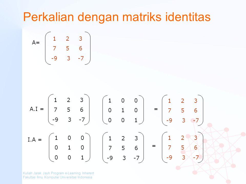 Perkalian dengan matriks identitas