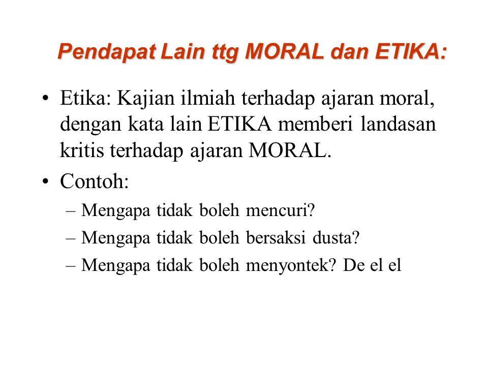 Pendapat Lain ttg MORAL dan ETIKA: