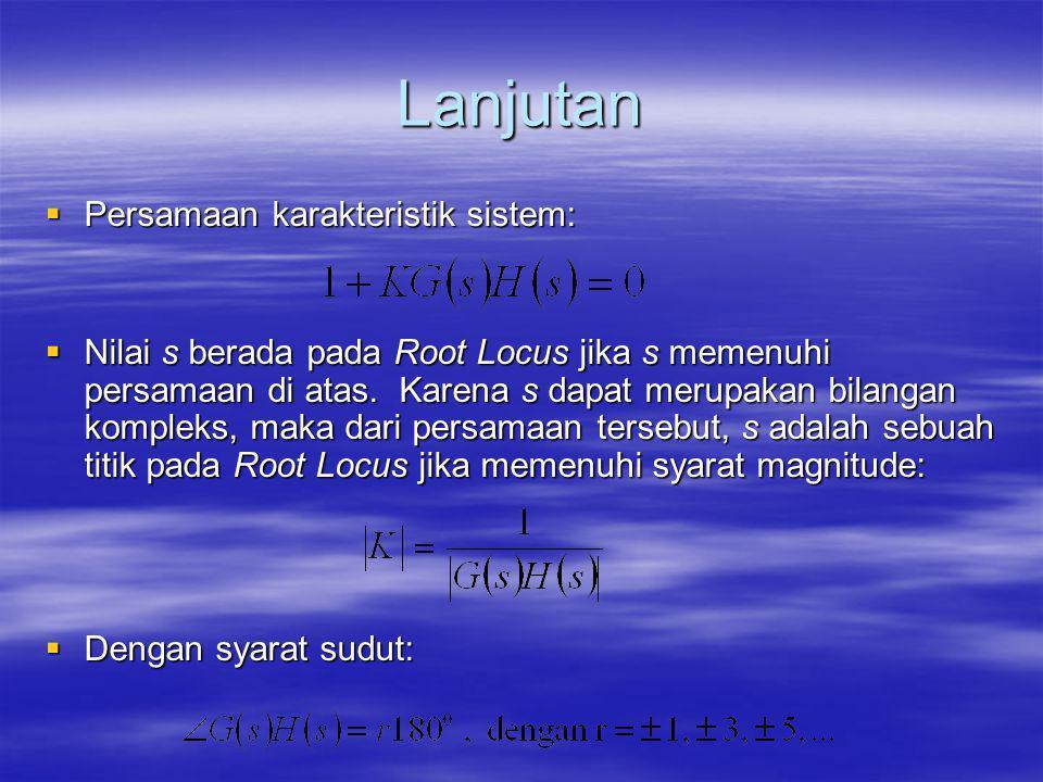 Lanjutan Persamaan karakteristik sistem: