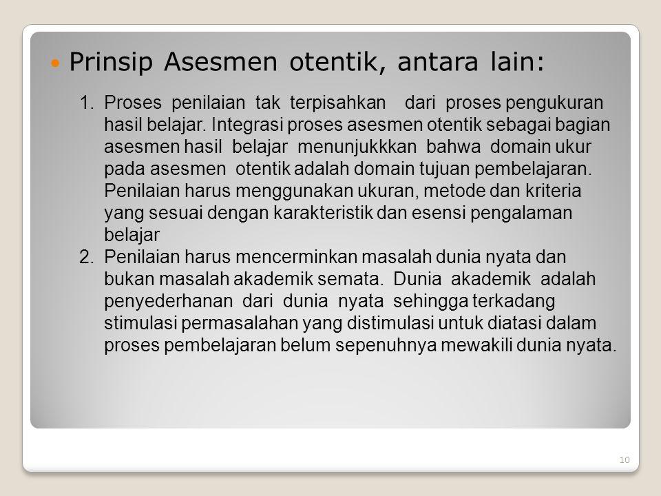 Prinsip Asesmen otentik, antara lain: