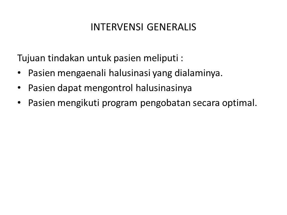 INTERVENSI GENERALIS Tujuan tindakan untuk pasien meliputi :