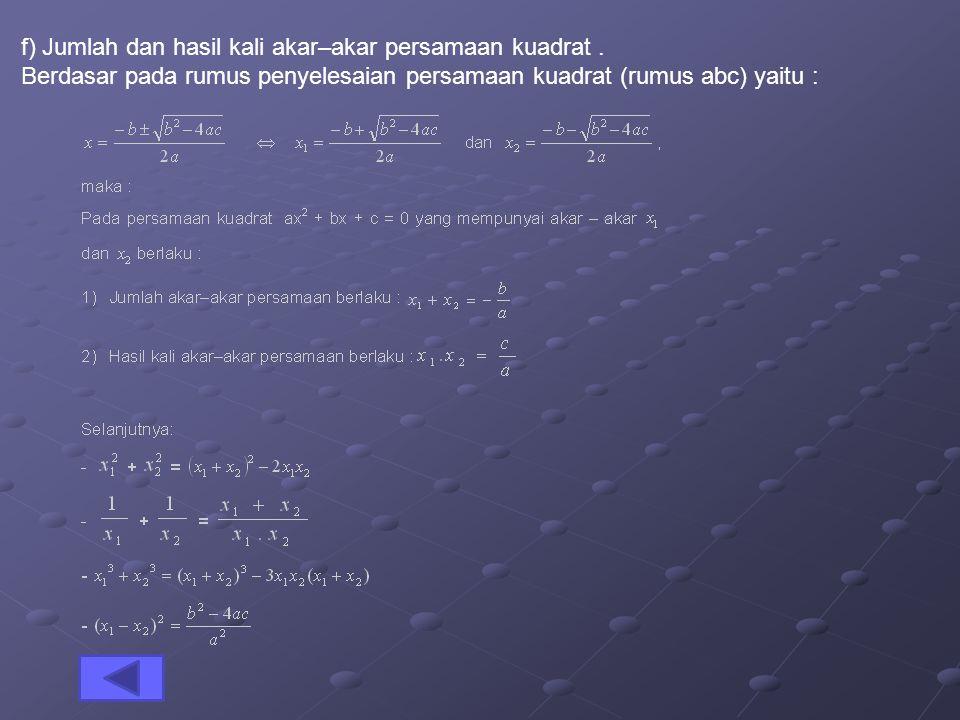 f) Jumlah dan hasil kali akar–akar persamaan kuadrat .