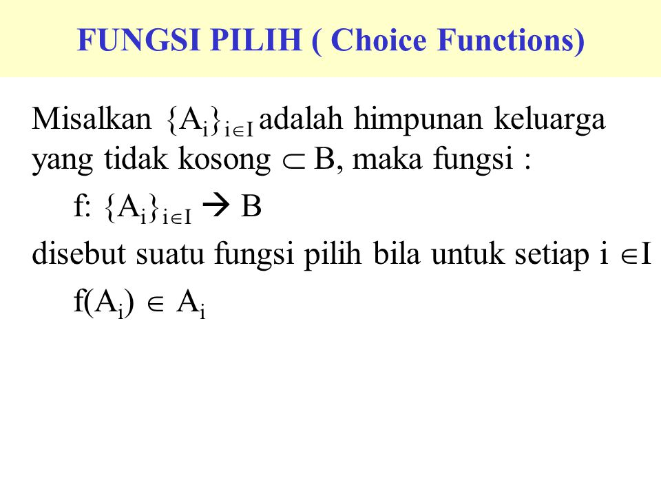 FUNGSI PILIH ( Choice Functions)