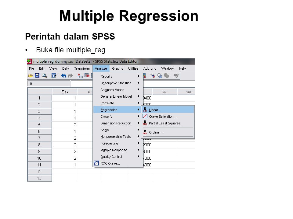 Multiple Regression Perintah dalam SPSS Buka file multiple_reg