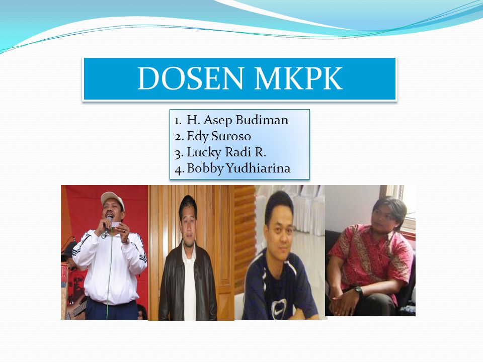 DOSEN MKPK H. Asep Budiman Edy Suroso Lucky Radi R. Bobby Yudhiarina