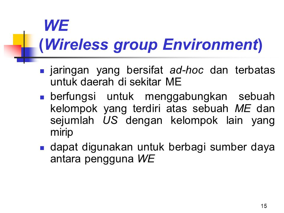 WE (Wireless group Environment)