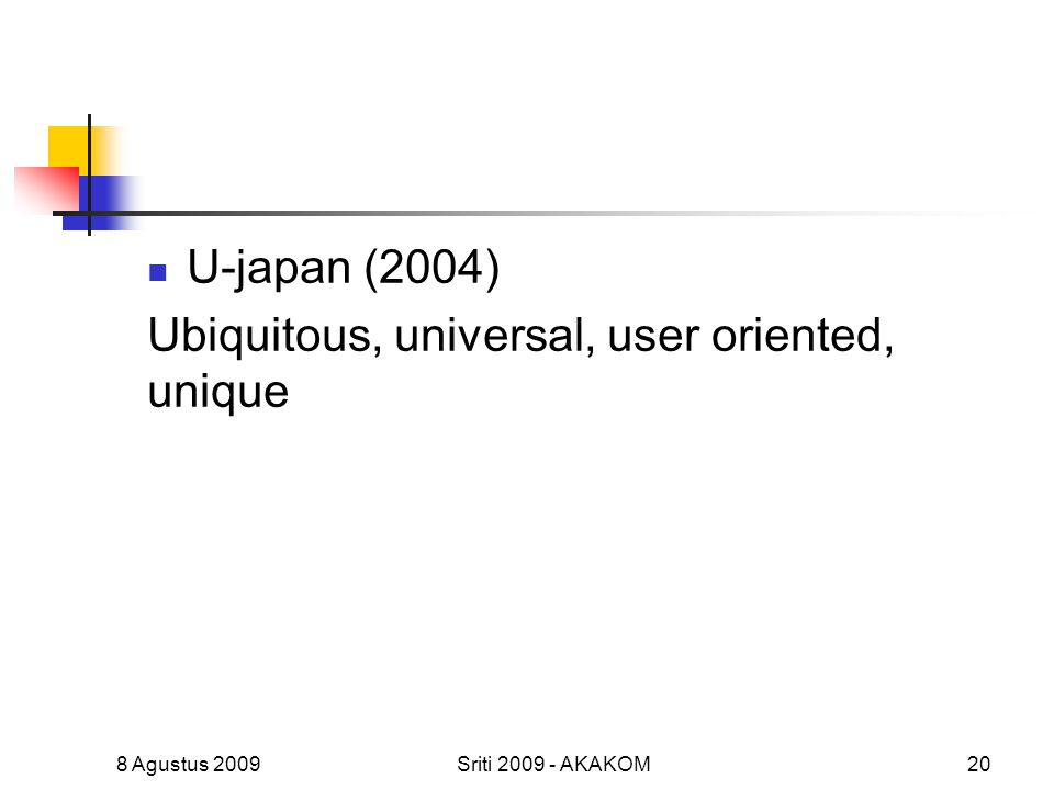 Ubiquitous, universal, user oriented, unique