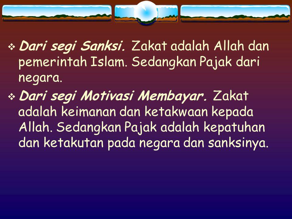 Dari segi Sanksi. Zakat adalah Allah dan pemerintah Islam
