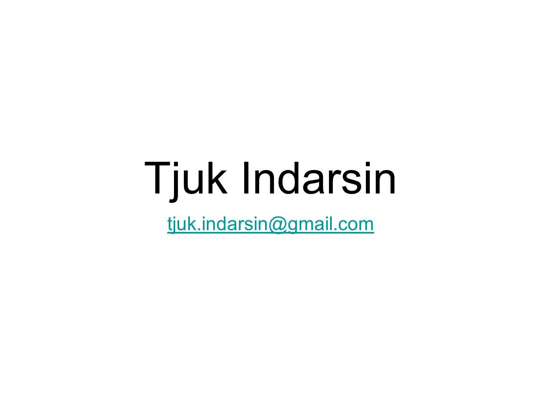 Tjuk Indarsin tjuk.indarsin@gmail.com