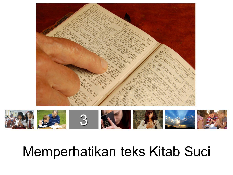 Memperhatikan teks Kitab Suci