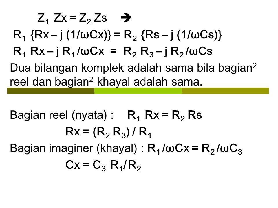 Z1 Zx = Z2 Zs  R1 {Rx – j (1/ωCx)} = R2 {Rs – j (1/ωCs)} R1 Rx – j R1 /ωCx = R2 R3 – j R2 /ωCs.