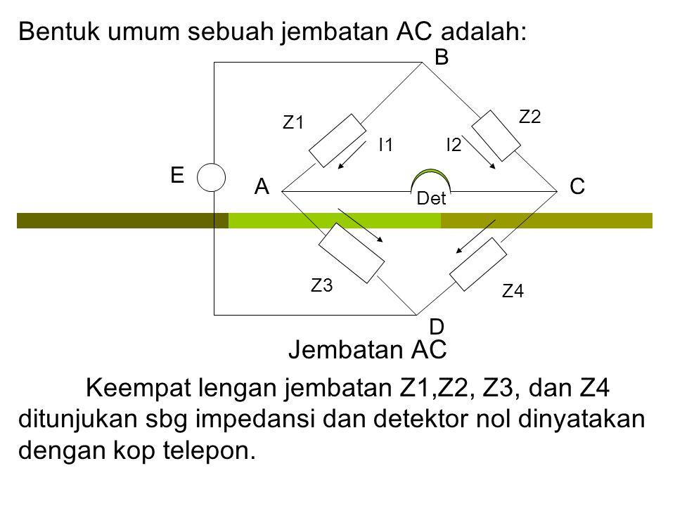 Bentuk umum sebuah jembatan AC adalah: