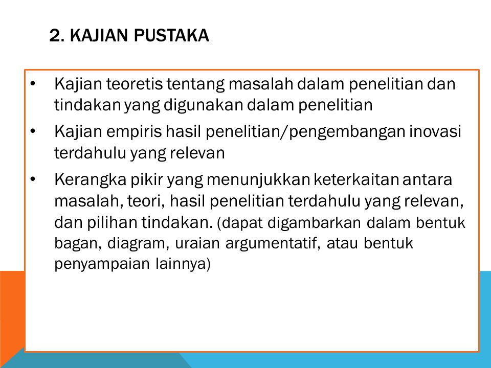 2. Kajian Pustaka Kajian teoretis tentang masalah dalam penelitian dan tindakan yang digunakan dalam penelitian.