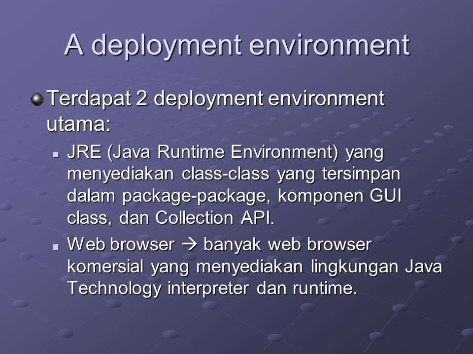 A deployment environment