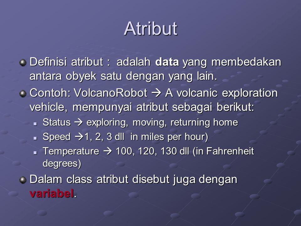 Atribut Definisi atribut : adalah data yang membedakan antara obyek satu dengan yang lain.