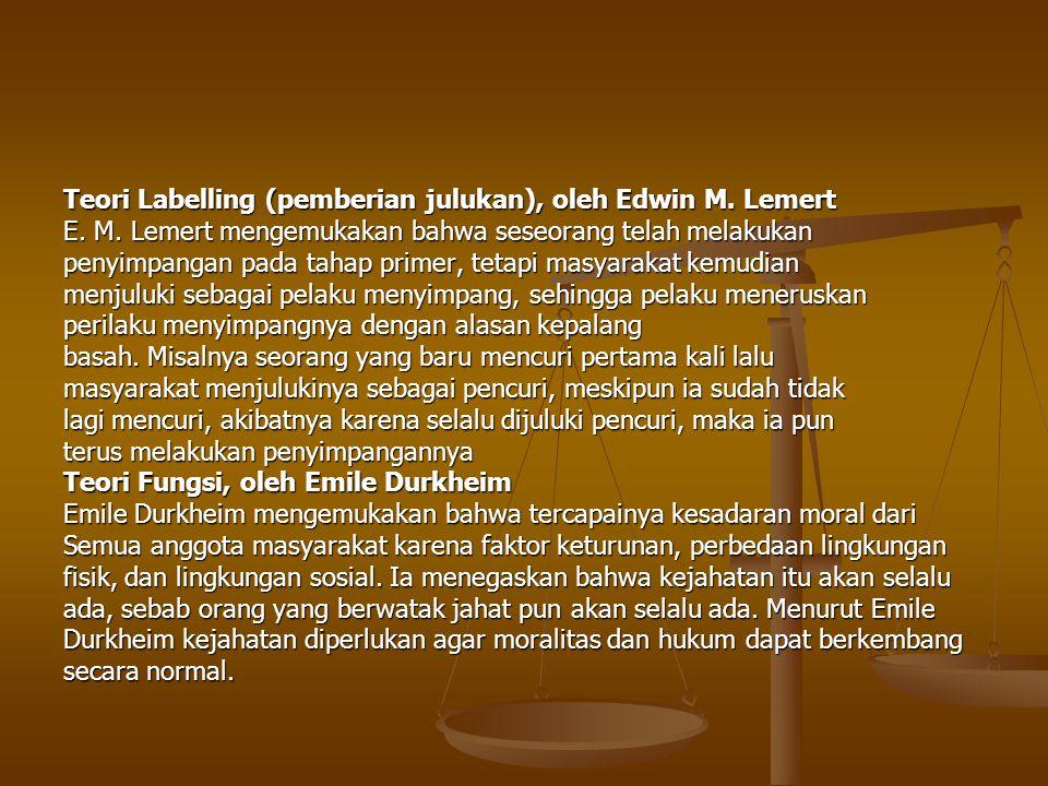 Teori Labelling (pemberian julukan), oleh Edwin M. Lemert