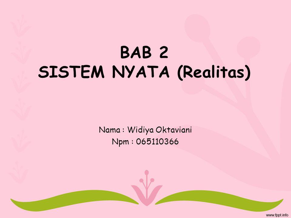 BAB 2 SISTEM NYATA (Realitas)
