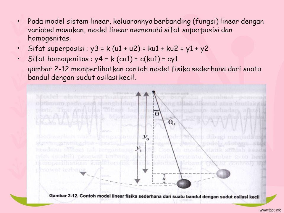 Pada model sistem linear, keluarannya berbanding (fungsi) linear dengan variabel masukan, model linear memenuhi sifat superposisi dan homogenitas.