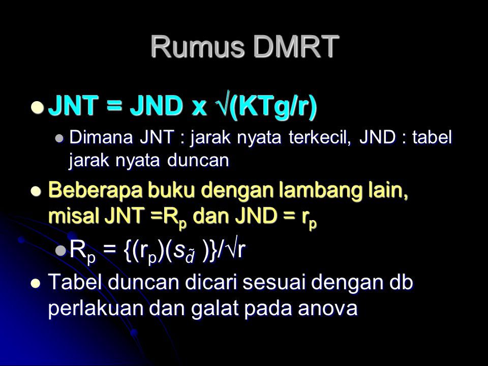 Rumus DMRT JNT = JND x √(KTg/r) Rp = {(rp)(sd̃ )}/√r