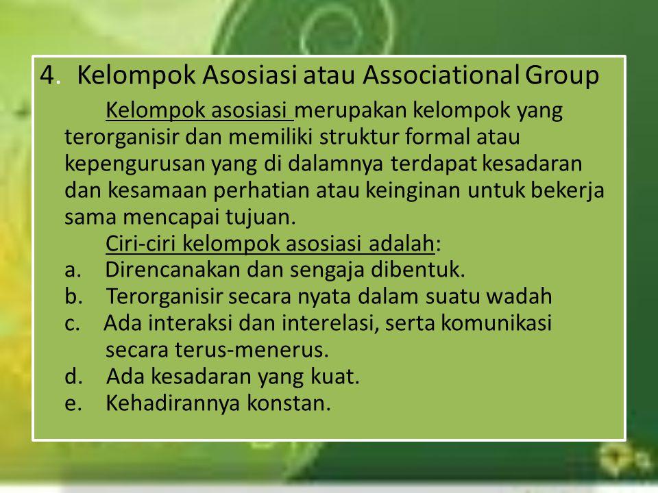 4. Kelompok Asosiasi atau Associational Group