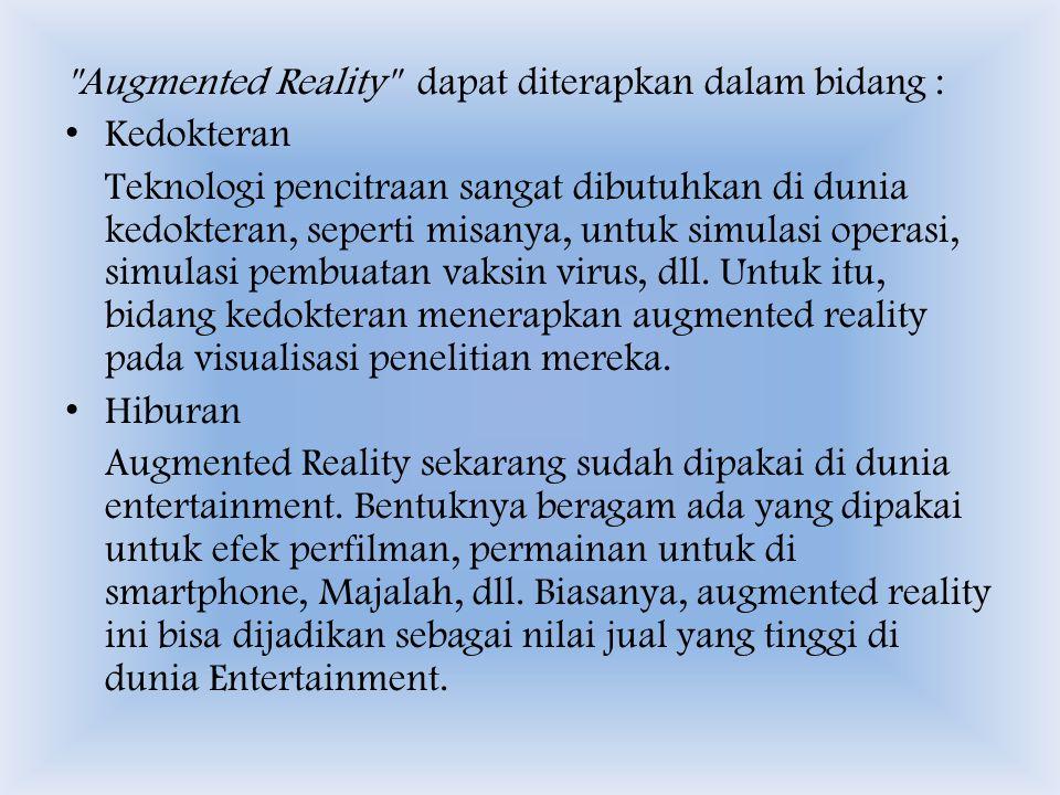 Augmented Reality dapat diterapkan dalam bidang :
