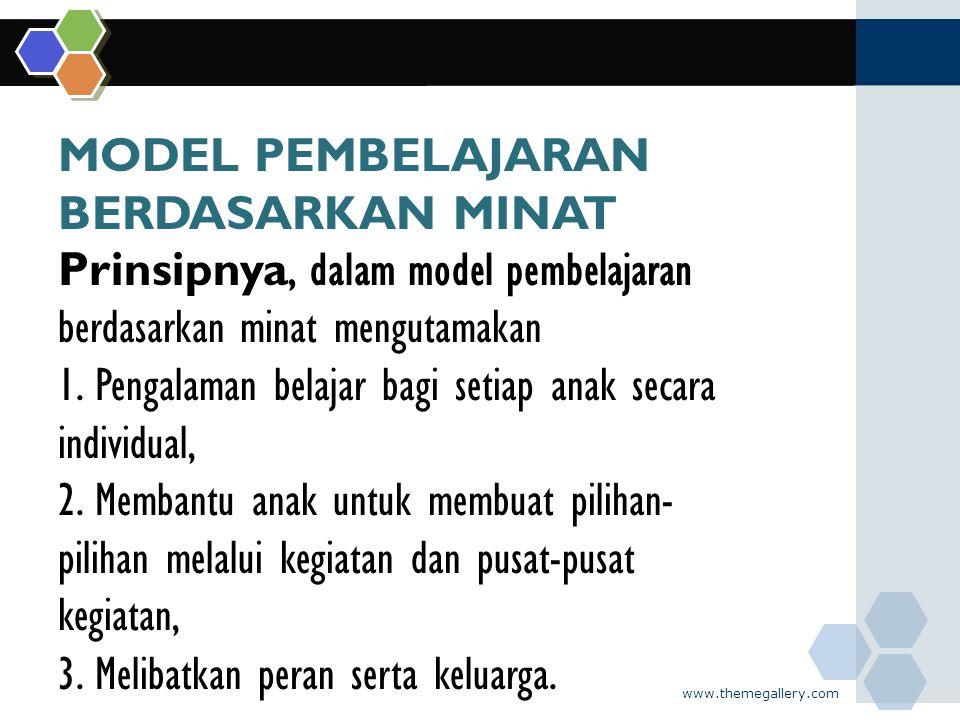 Prinsipnya, dalam model pembelajaran berdasarkan minat mengutamakan
