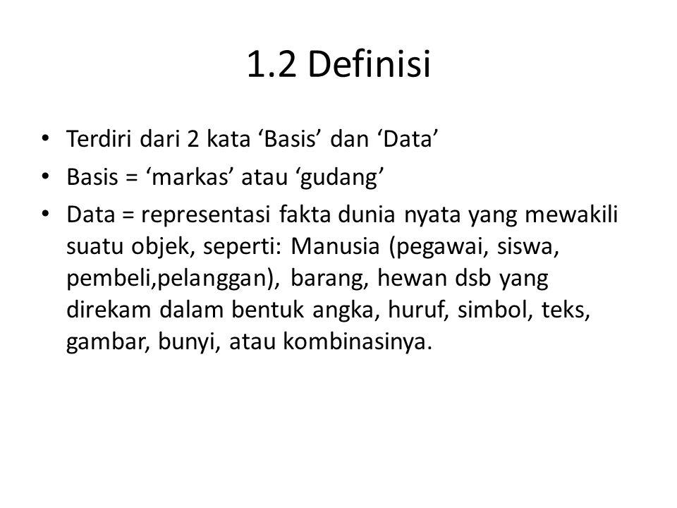1.2 Definisi Terdiri dari 2 kata 'Basis' dan 'Data'