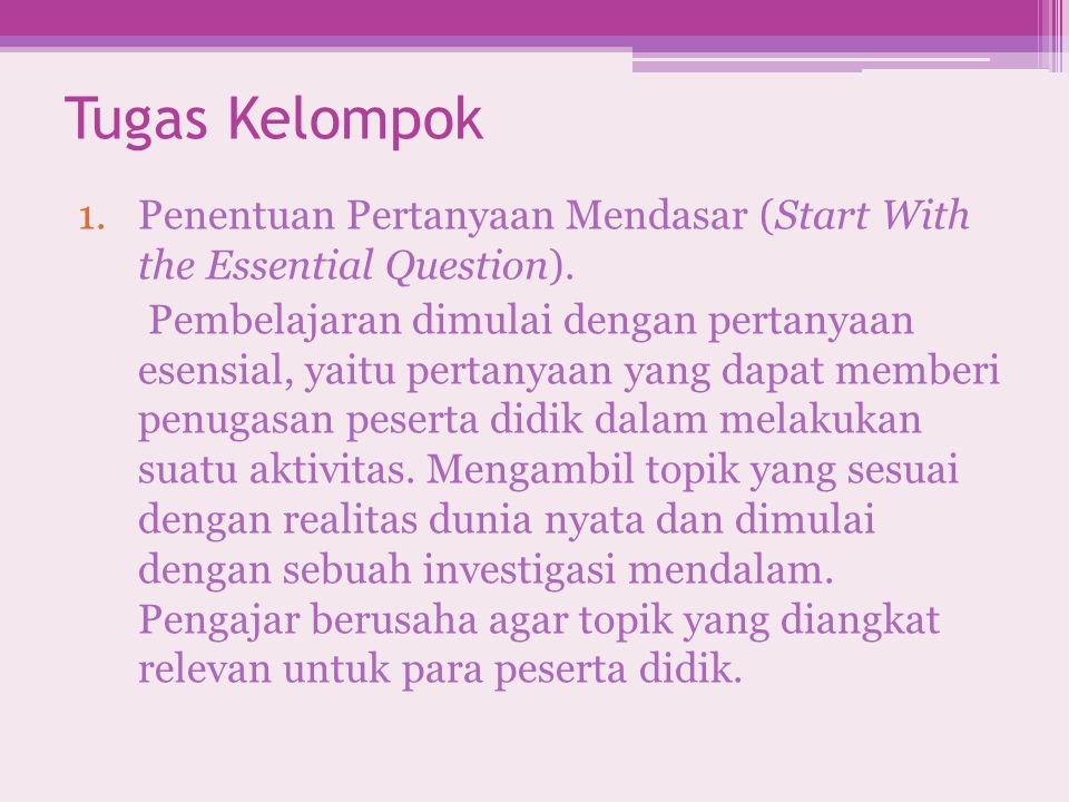 Tugas Kelompok Penentuan Pertanyaan Mendasar (Start With the Essential Question).