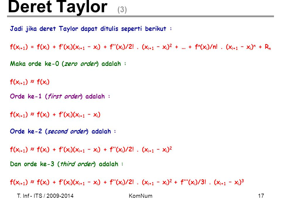 Deret Taylor (3) Jadi jika deret Taylor dapat ditulis seperti berikut :
