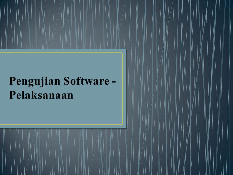 Pengujian Software - Pelaksanaan