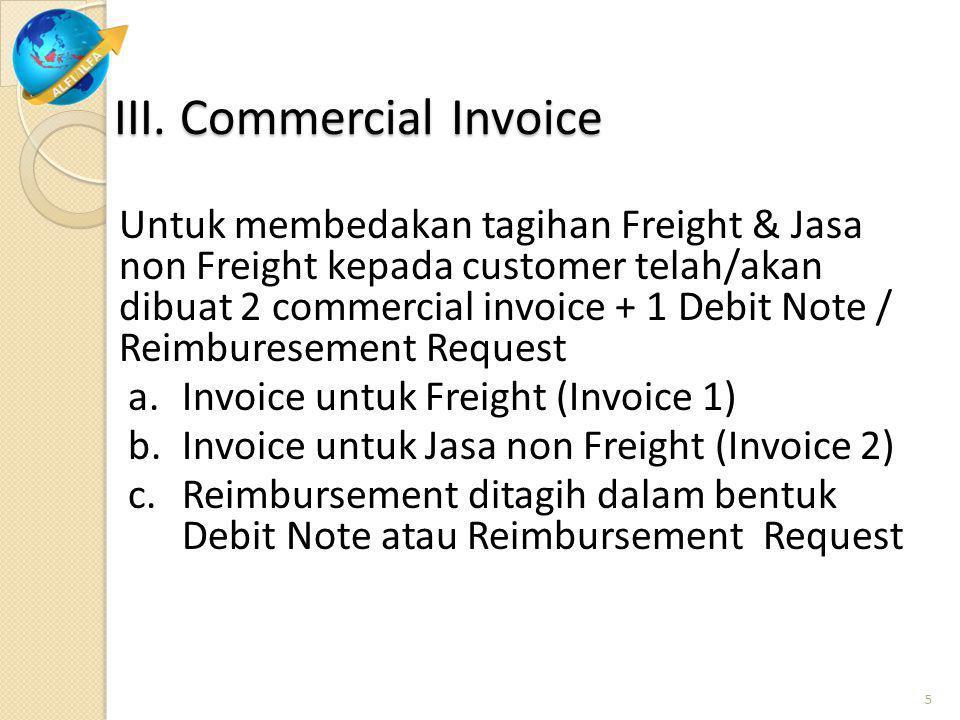 IV. Faktur Pajak Dari dua Commercial Invoice akan dibuat 1 (satu) Faktur Pajak.
