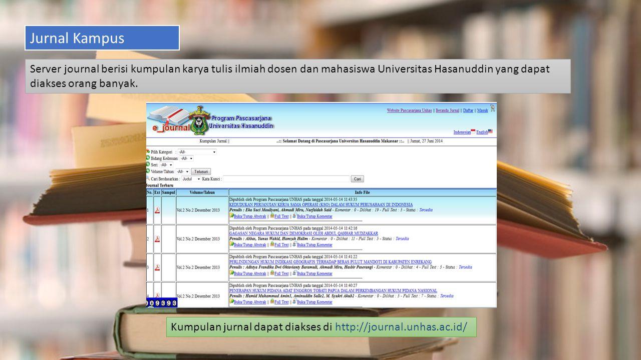 Jurnal Kampus Server journal berisi kumpulan karya tulis ilmiah dosen dan mahasiswa Universitas Hasanuddin yang dapat diakses orang banyak.