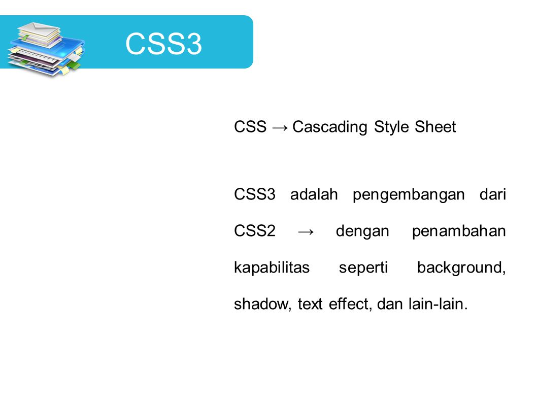 CSS3 CSS → Cascading Style Sheet