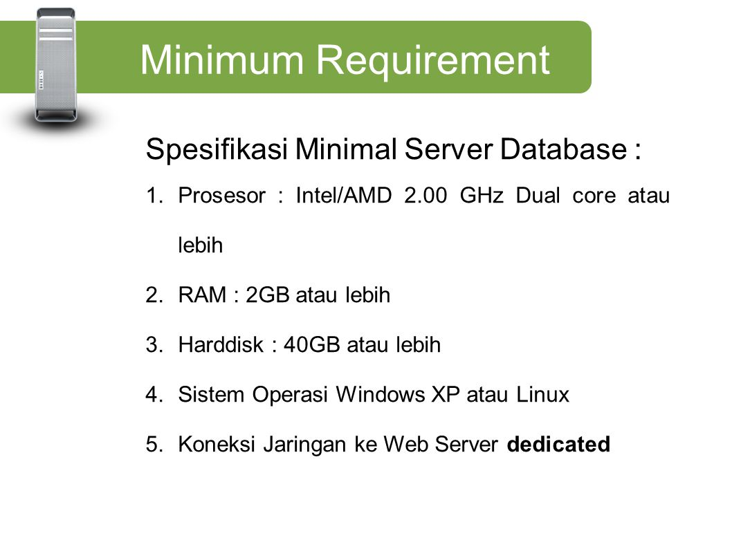 Minimum Requirement Spesifikasi Minimal Server Database :