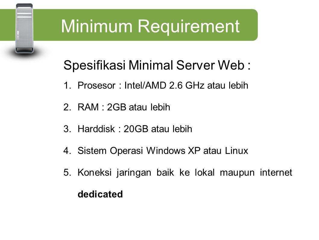 Minimum Requirement Spesifikasi Minimal Server Web :