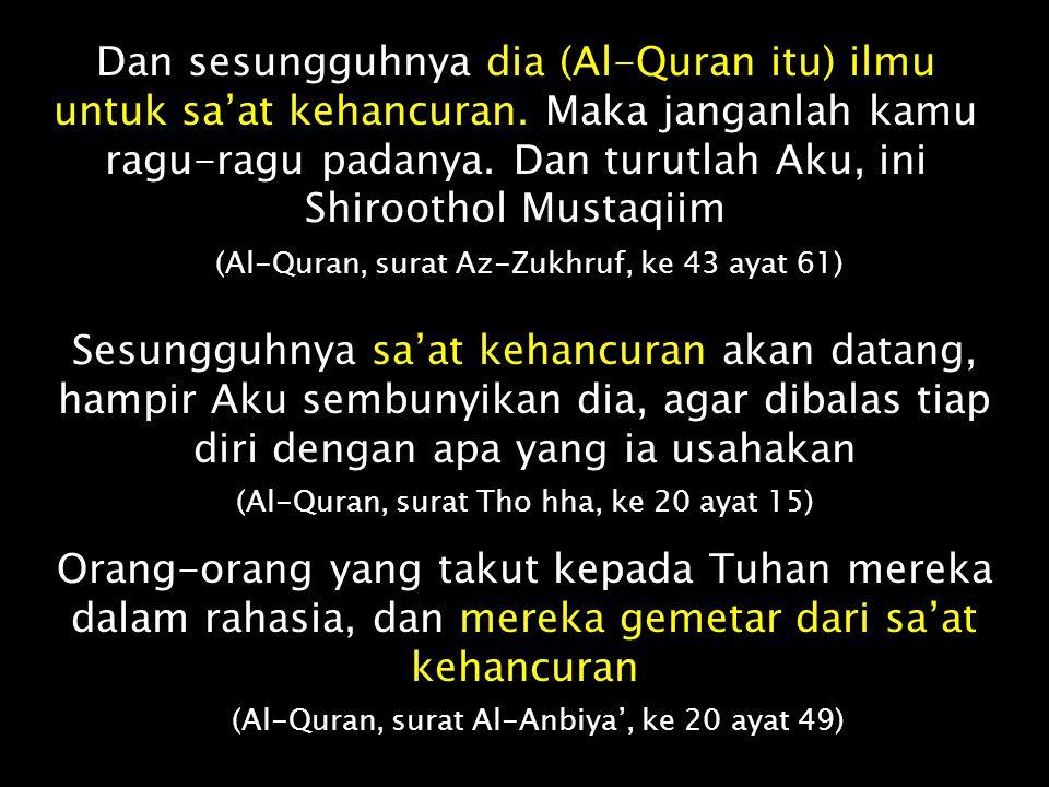 Dan sesungguhnya dia (Al-Quran itu) ilmu untuk sa'at kehancuran