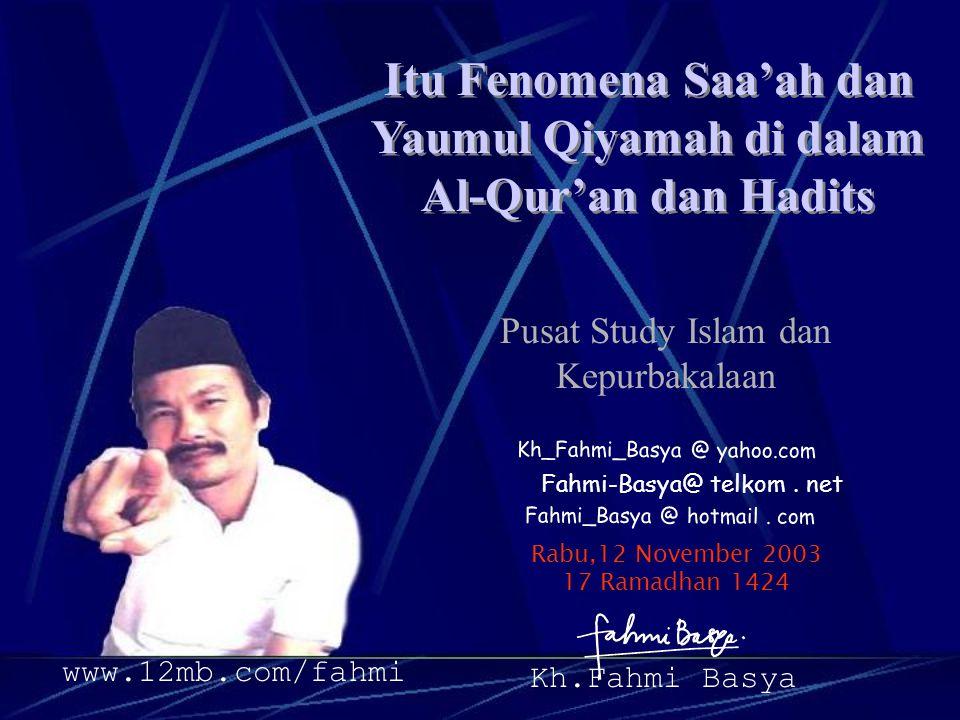Itu Fenomena Saa'ah dan Yaumul Qiyamah di dalam Al-Qur'an dan Hadits