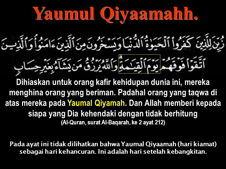 (Al-Quran, surat Al-Baqarah, ke 2 ayat 212)