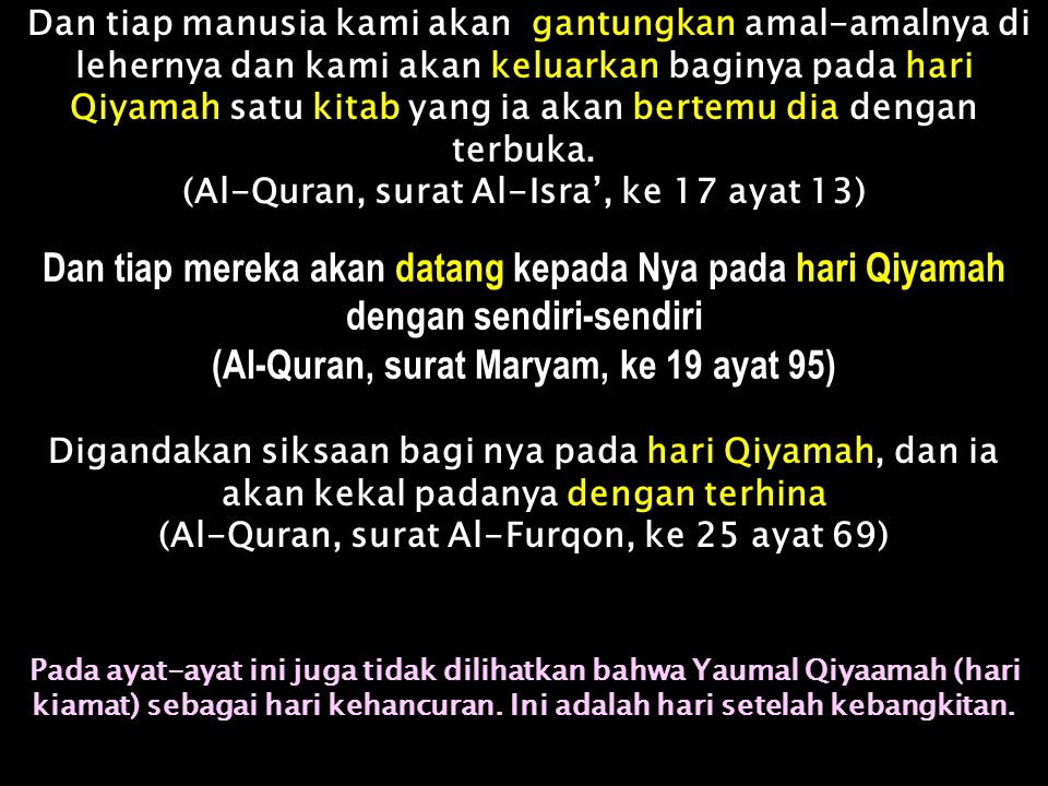 (Al-Quran, surat Maryam, ke 19 ayat 95)