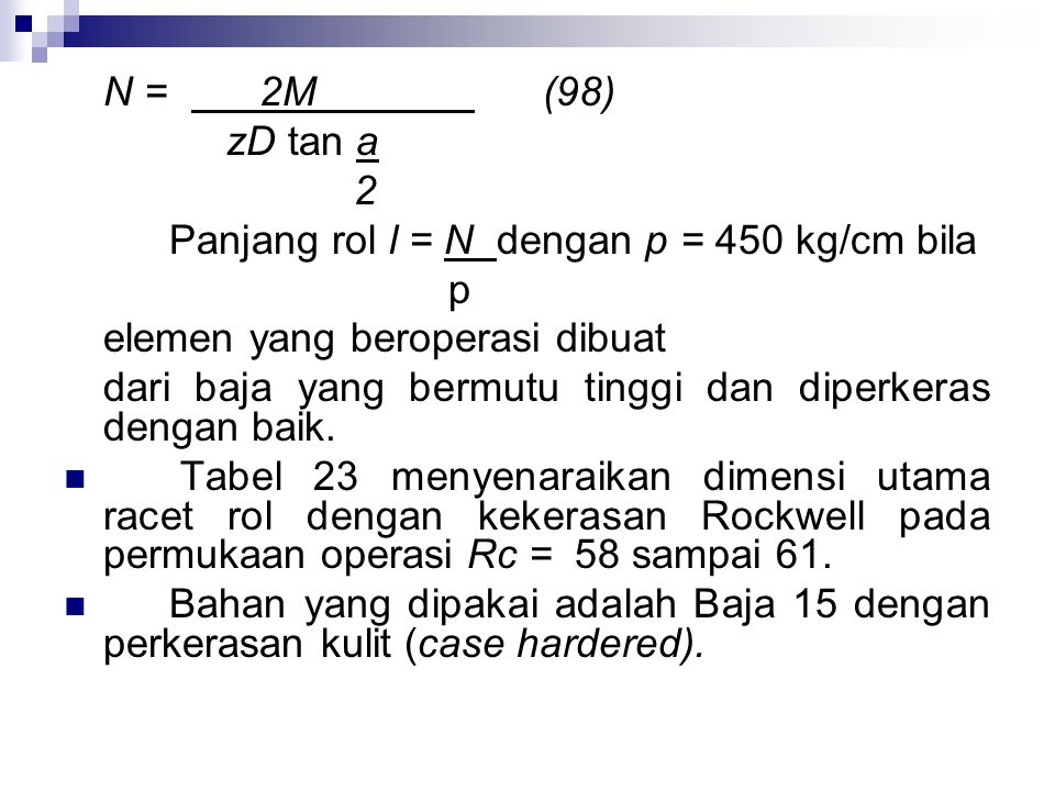 N = 2M (98) zD tan a. 2. Panjang rol l = N dengan p = 450 kg/cm bila. p.