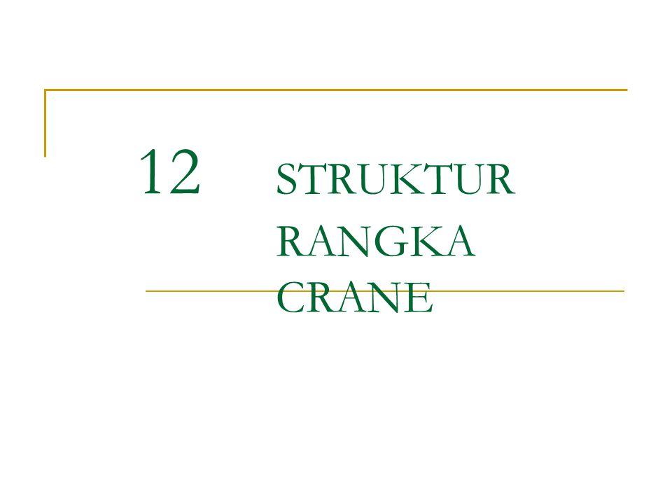 12 STRUKTUR RANGKA CRANE